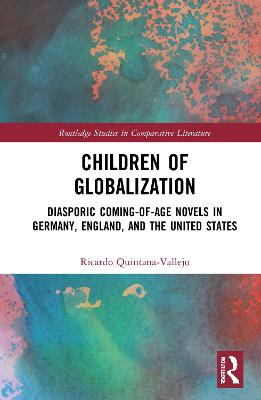 Children of Globalization: Diasporic Coming-of-Age Novels in Germany, England, and the United States book