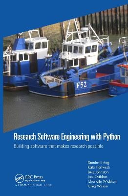 Research Software Engineering with Python: Building software that makes research possible book