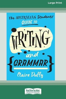 The Australian Students' Guide to Writing and Grammar (16pt Large Print Edition) book