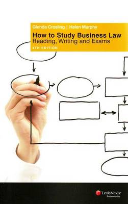 How to Study Business Law: Reading, Writing and Exams by Glenda Crosling
