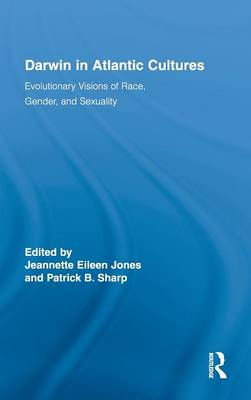 Darwin in Atlantic Cultures by Jeannette Eileen Jones