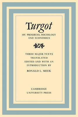 Turgot on Progress, Sociology and Economics by Ronald L. Meek