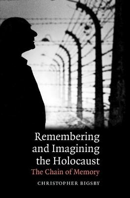 Remembering and Imagining the Holocaust book