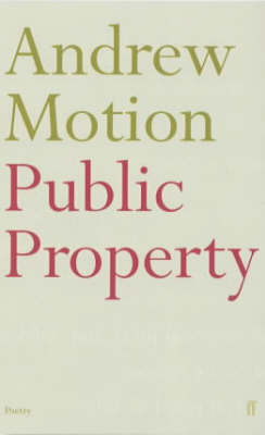 Public Property by Sir Andrew Motion