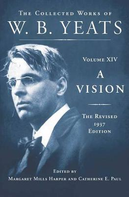 Vision: The Revised 1937 Edition by William Butler Yeats