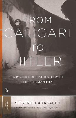 From Caligari to Hitler: A Psychological History of the German Film by Siegfried Kracauer