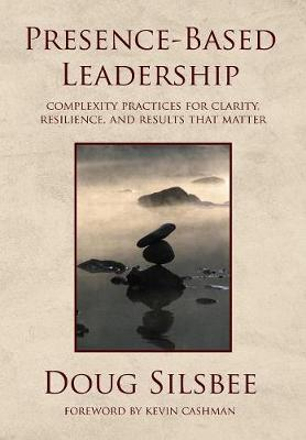Presence-Based Leadership by Doug Silsbee