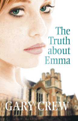 Truth About Emma (LOTHIAN) by Gary Crew