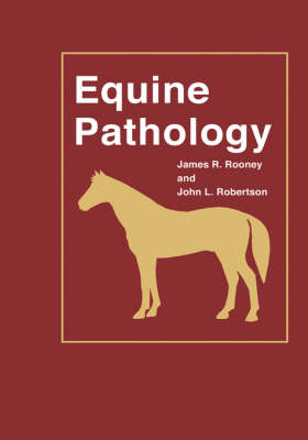 Equine Pathology by James R. Rooney