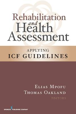 Rehabilitation and Health Assessment by Elias Mpofu