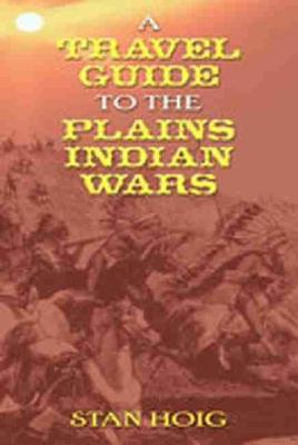 Travel Guide to the Plains Indian Wars book