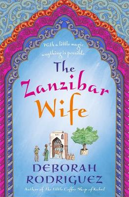The Zanzibar Wife by Deborah Rodriguez