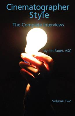 Cinematographer Style- The Complete Interviews, Vol. II by Jon Fauer