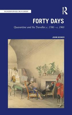 Forty Days: Quarantine and the Traveller, c. 1700 - c. 1900 book