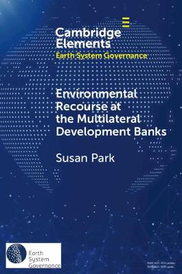 Environmental Recourse at the Multilateral Development Banks by Susan Park