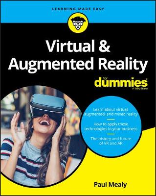 Virtual & Augmented Reality For Dummies by Paul Mealy