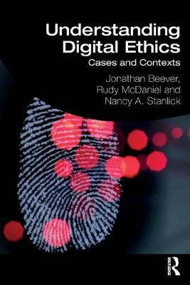 Understanding Digital Ethics: Cases and Contexts by Jonathan Beever