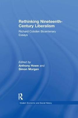 Rethinking Nineteenth-Century Liberalism by Simon Morgan