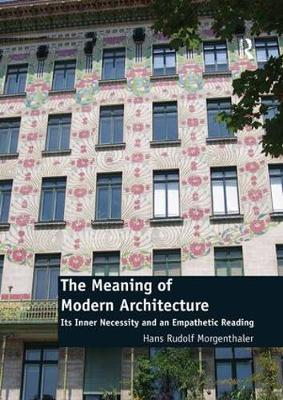 The Meaning of Modern Architecture by Hans Rudolf Morgenthaler