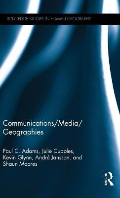 Communications/Media/Geographies by Paul C. Adams