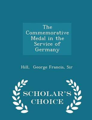 Commemorative Medal in the Service of Germany - Scholar's Choice Edition book