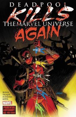 Deadpool Kills The Marvel Universe Again by Cullen Bunn
