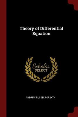 Theory of Differential Equation by Andrew Russell Forsyth