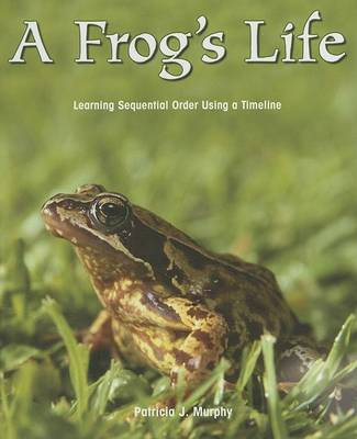 Frog's Life by Patricia Murphy