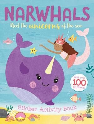 Narwhals: Sticker Activity Book by Egmont Publishing UK