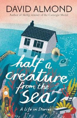 Half a Creature from the Sea by David Almond