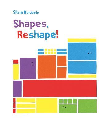 Shapes, Reshape!: a minibombo book by Silvia Borando