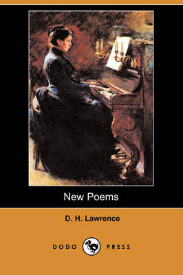 New Poems (Dodo Press) by D H Lawrence