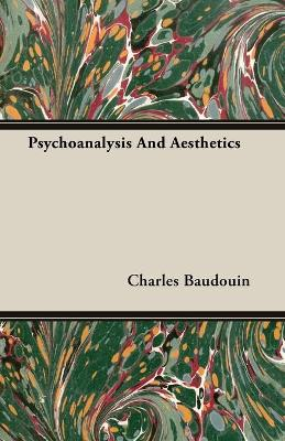 Psychoanalysis And Aesthetics by Charles Baudouin