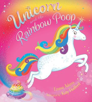 Unicorn and the Rainbow Poop by Emma Adams
