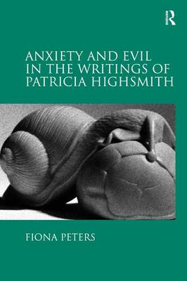 Anxiety and Evil in the Writings of Patricia Highsmith book