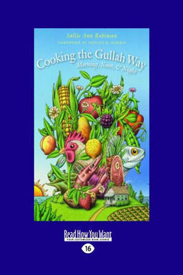 Cooking the Gullah Way, Morning, Noon, and Night by Sallie-Ann Robinson