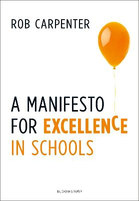 A Manifesto for Excellence in Schools by Robert Carpenter