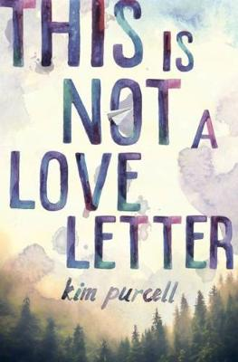 This Is Not A Love Letter by Kim Purcell