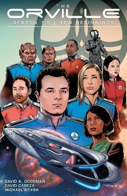The Orville Season 1.5: New Beginnings by DavidA. Goodman