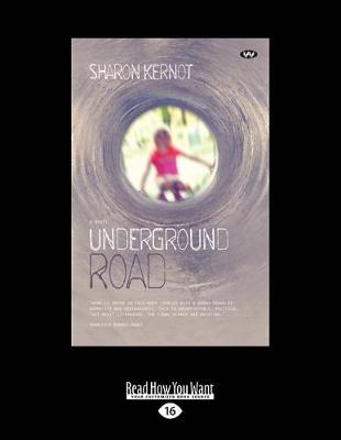 Underground Road: A Novel by Sharon Kernot