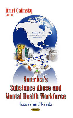 America's Substance Abuse & Mental Health Workforce by Omri Galinsky