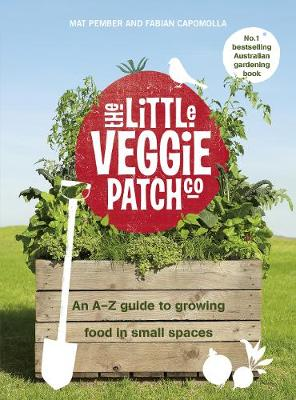 The Little Veggie Patch Co: An A-Z Guide to Growing Food in Small Spaces book