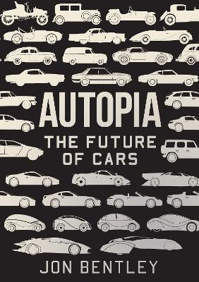 Autopia: The Future of Cars by Jon Bentley