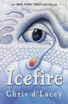 Last Dragon Chronicles: Icefire by Chris D'Lacey