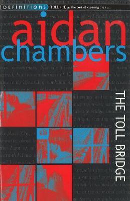 The Toll Bridge by Aidan Chambers