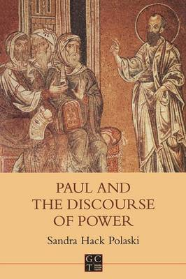 Paul and the Discourse of Power by Sandra Hack Polaski