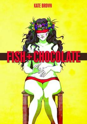 Fish + Chocolate by Kate Brown