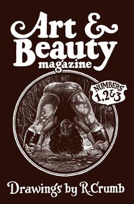 Robert Crumb: Art & Beauty: Volumes 1 3 by Robert R. Crumb