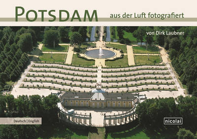 Potsdam Photographed from the Air by Dirk Laubner