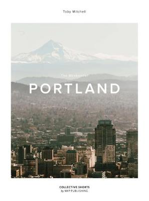 The Weekender Portland by Toby Mitchell